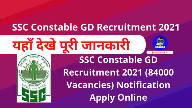 SSC Constable GD Recruitment 2021 (84000 Vacancies) Apply Online