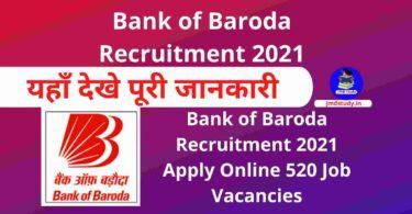 Bank of Baroda Recruitment 2021 : Apply Online 520 Bank of Baroda Job Vacancies