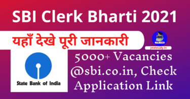 SBI Clerk Bharti 2021 Apply Over 5000+ Vacancies @sbi.co.in, Check Application Link