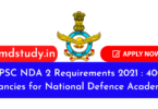UPSC NDA 2 Requirements 2021 : 400 Vacancies for National Defence Academy & Naval Academy